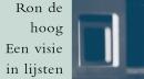 Ron De Hoog, Een Visie In Lijsten BV